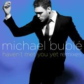 Album nou Michael Buble: Haven't Met You Yet (Remixes)