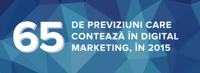65 de previziuni care conteaza in digital marketing, in 2015